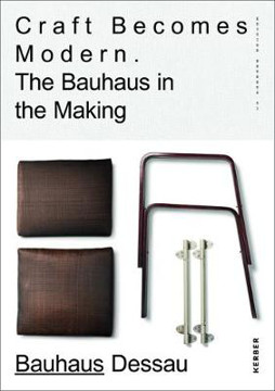 Picture of Craft Becomes Modern: The Bauhaus in the Making