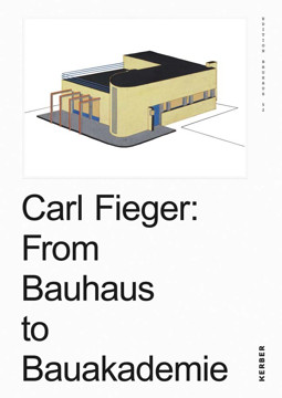 Picture of Carl Fieger: From the Bauhaus to the Building Academy