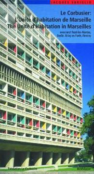 Picture of Le Corbusier - L'Unite d habitation de Marseille / The Unite d Habitation in Marseilles: et les autres Unites d'habitation a Reze-les-Nantes, Berlin, Briey en Foret et Firminy / and the four other unite blocks