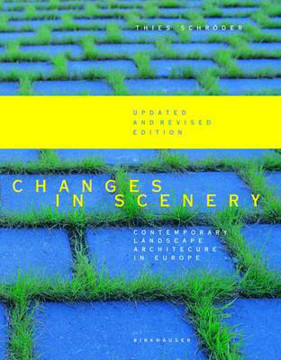 Picture of Changes in Scenery: Contemporary Landscape Architecture in Europe