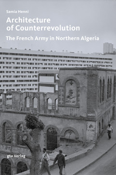 Picture of Architecture of Counterrevolution: The French Army in Northern Algeria