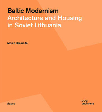 Picture of Baltic Modernism: Architecture and Housing in Soviet Lithuania