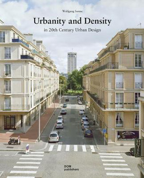 Picture of Urbanity and Density: In 20th Century Urban Design