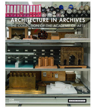 Picture of Architecture in Archives: The Collection of the Academy of Arts