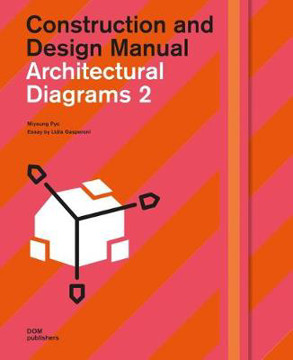 Picture of Architectural Diagrams 2: Construction and Design Manual