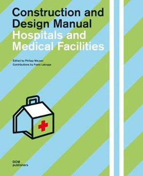 Picture of Hospitals and Medical Facilities: Construction and Design Manual
