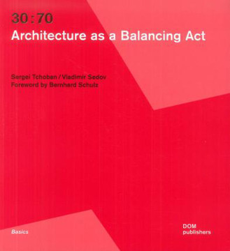 Picture of 30: 70. Architecture as a Balancing Act
