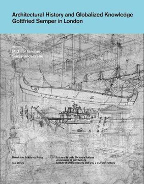 Picture of Architectural History and Globalized Knowledge: Gottfried Semper in London