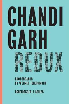 Picture of Chandigarh Redux: Le Corbusier, Pierre Jeanneret, Jane B. Drew, E. Maxwell Fry