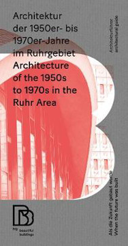 Picture of Architecture of the 1950s to 1970s in the Ruhr Area: When the Future was Built