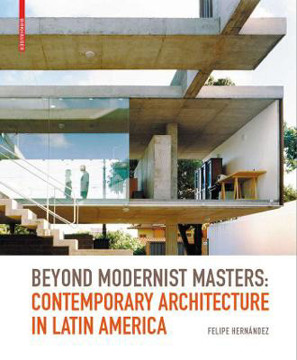 Picture of Beyond Modernist Masters: Contemporary Architecture in Latin America