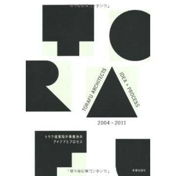 Picture of Torafu Architects - Idea + Process 2004-2011