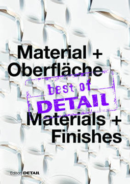 Picture of best of DETAIL Material + Oberflache/ best of DETAIL Materials + Finishes: Highlights aus DETAIL / Highlights from DETAIL