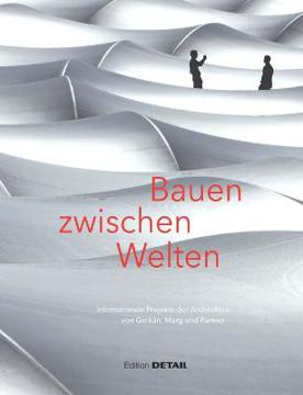 Picture of Bauen zwischen Welten: Internationale Projekte der Architekten von Gerkan, Mark und Partner