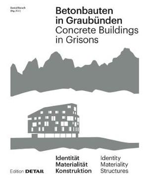Picture of Betonbauten in Graubunden - Concrete Buildings in Grisons: Identitat - Materialitat - Konstruktion / Identity - Materiality - Construction