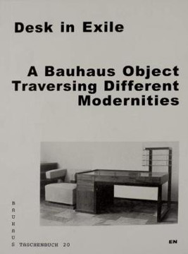 Picture of Desk in Exile: A Bauhaus Object Traversing Different Modernities