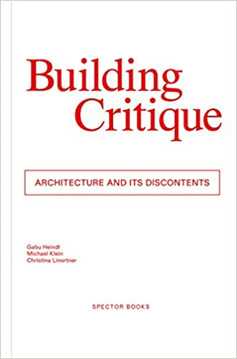 Picture of Building Critique: Architecture and ist Discontents