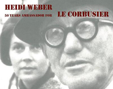 Picture of Heidi Weber - 50 Years Ambassador for Le Corbusier 1958-2008