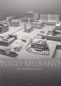 Picture of The Prolific World of Togo Murano Architectural Models