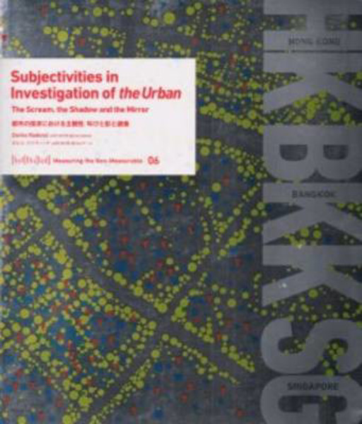 Picture of Measuring the Non-Measurable 06 - Subjectivities in Investigation of the Urban