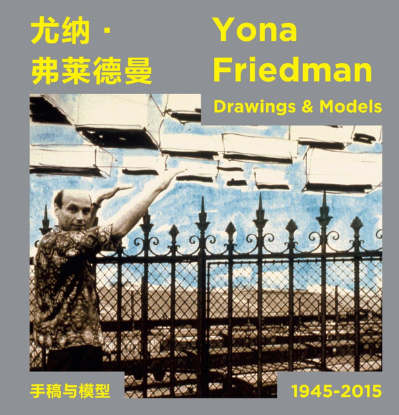 Picture of Yona Friedman - Drawings and Models 1945-2015