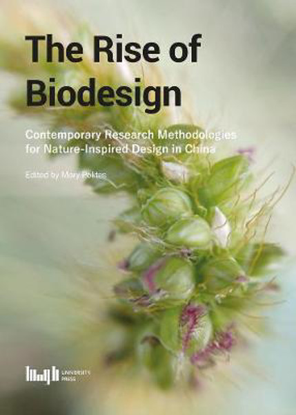 Picture of The Rise of Biodesign: Contemporary Research - Methodologies for Nature-inspired Design in China