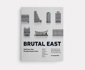 Picture of Brutal East: Build Your Own Brutalist Eastern Bloc
