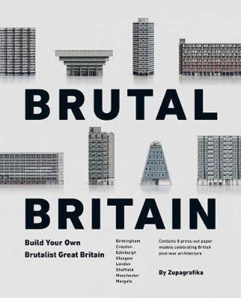 Picture of Brutal Britain: Build Your Own Brutalist Great Britain