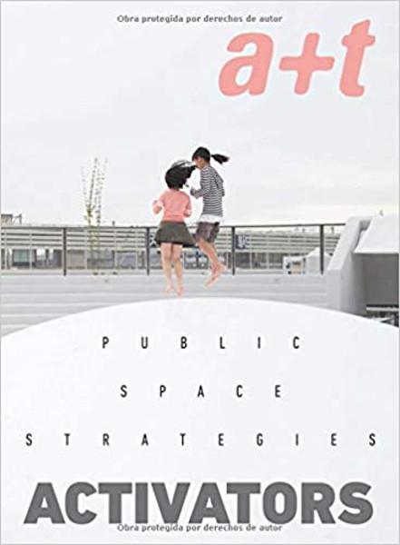 Picture of a+t 51 Public Spaces Strategies Activators