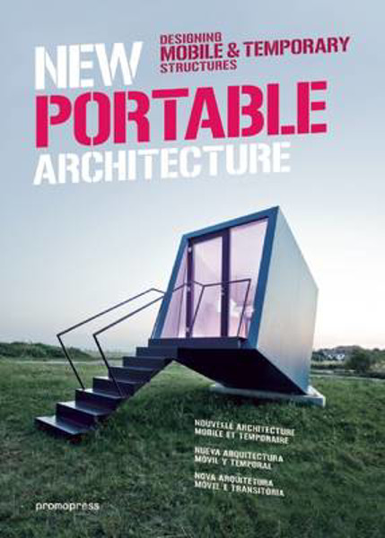 Picture of New Portable Architecture: Designing Mobile & Temporary Structures