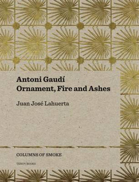 Picture of Antoni Gaudi - Ornament, Fire and Ashes