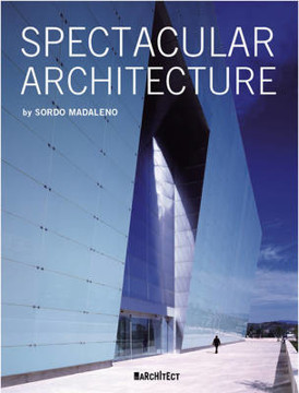Picture of Spectacular Architecture: By Sordo Madaleno