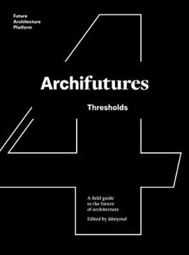 Picture of Archifutures 4: Thresholds