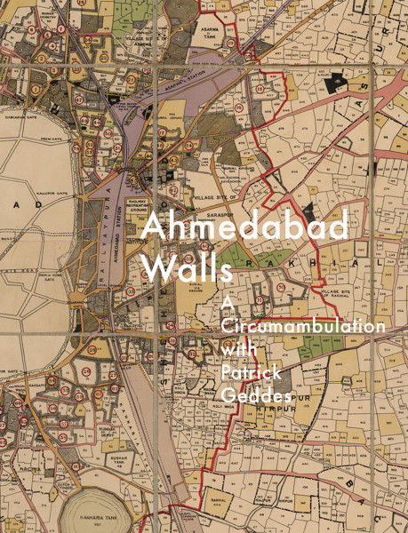 Picture of Ahmedabad Walls: A circumambulation with Patrick Geddes