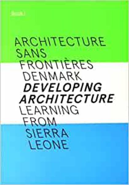Picture of Developing Architecture:  Learning From Sierra Leone