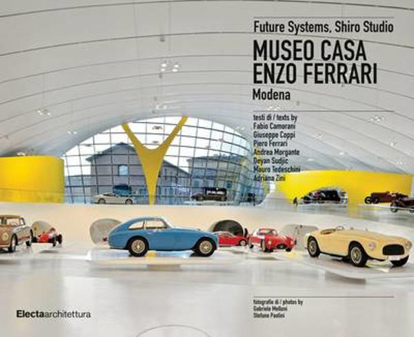 The Enzo Ferrari House Museum Future Systems Shiro Studio Riba Books
