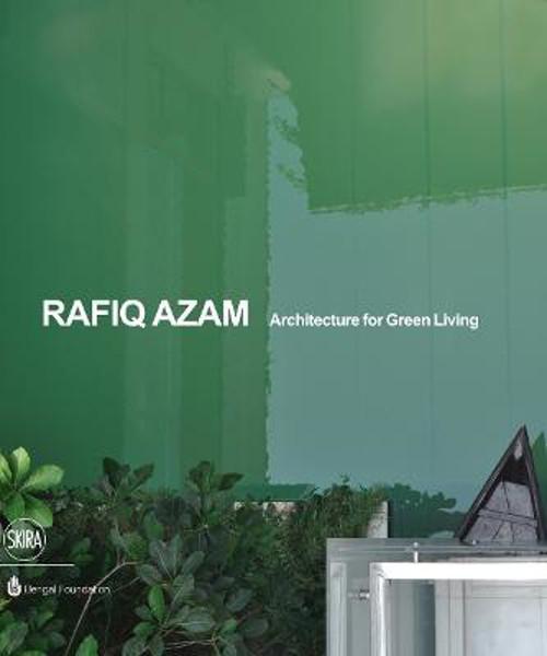 Picture of Rafiq Azam: Architecture for Green Living