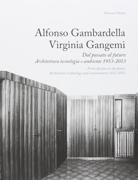 Picture of Alfonso Gambardella and Virginia Gangemi: From the past to thre future. Architecture technology and environment 1953-2013