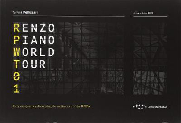 Picture of Renzo Piano World Tour 01: Forty Days Journey Discovering the Architecture of the RPBW