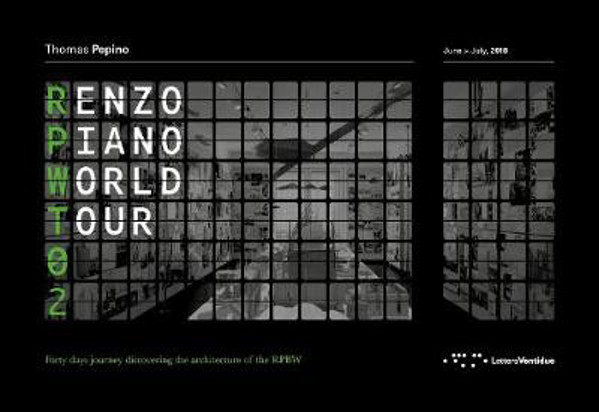 Picture of Renzo Piano World Tour 02: Forty Days Journey Discovering the Architecture of the RPBW
