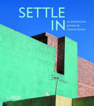 Picture of Settle In: An Architectural Journey by Vittorio Simoni