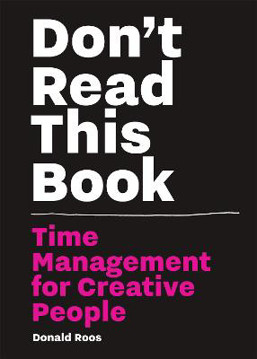 Picture of Don't Read this Book: Time Management for Creative People