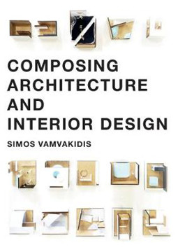 Picture of Composing Architecture and Interior Design