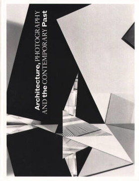 Picture of Architecture, Photography and the Contemporary Past