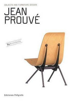 Picture of Jean Prouve: Objects and Furniture Design By Architects