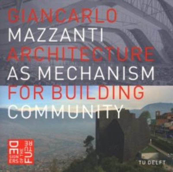 Picture of Giancarlo Mazzanti - Architecture as Mechanism for Building Community