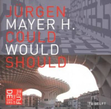 Picture of Juergen Mayer H. - Could Would Should