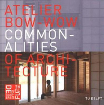 Picture of Atelier Bow-Wow - Commonalities of Architecture