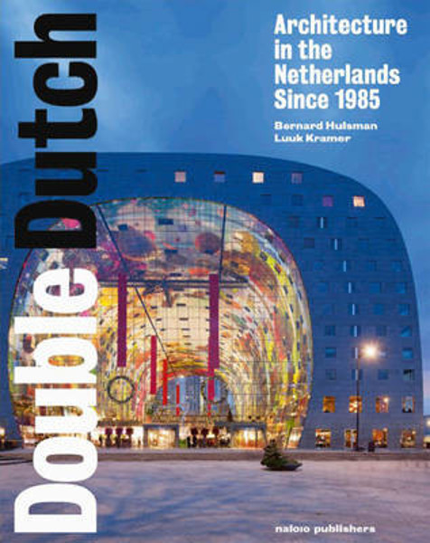 Picture of Double Dutch - Dutch Architecture from 1985 Onwards