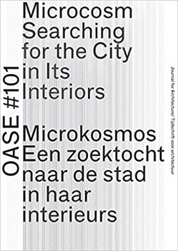 Picture of OASE 101 - Microcosm - Searching for the City in Its Interiors